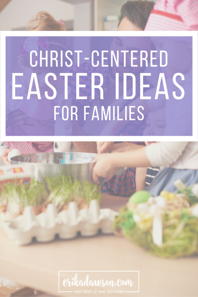 Christ Centered Easter Ideas For Families