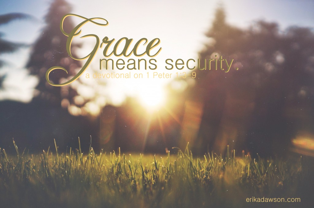 Grace Means Security: A #Devotional on 1 Peter  1