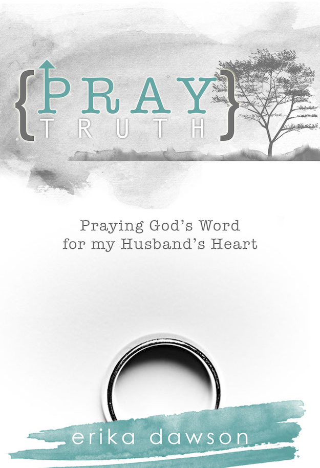 Pray Truth: Praying God's Word for my Husband's Heart -- now available for pre-order!!!  //  A MUST-HAVE book!!