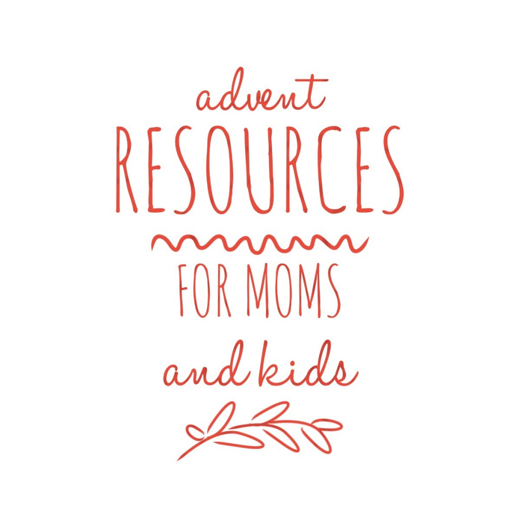 a GREAT list of Advent Resources! Ideas for Moms, for kids, and for families.