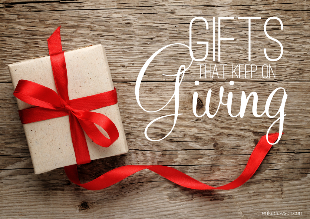ideas for gifts that keep on giving